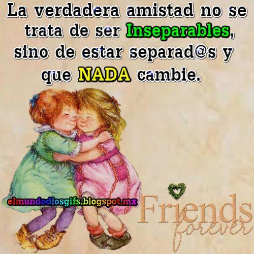 La verdadera amistad   no se trata de ser inseparables,   sino de estar separad@s   y que nada cambie   Friends forever