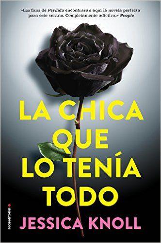 La Chica Que Lo Tenía Todo: Amazon.es: Jessica Knoll, Elia Maqueda: Libros