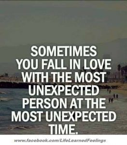Inspirational Wuotes, Sometimes you fall in love with the most unexpected person at the most unexp