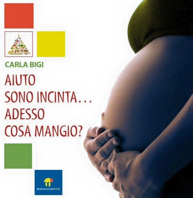 """Il Piccolo Doge: """"Aiuto sono incinta... Adesso cosa mangio?"""" Intervista a Carla Bigi, dietologa e scrittrice."""