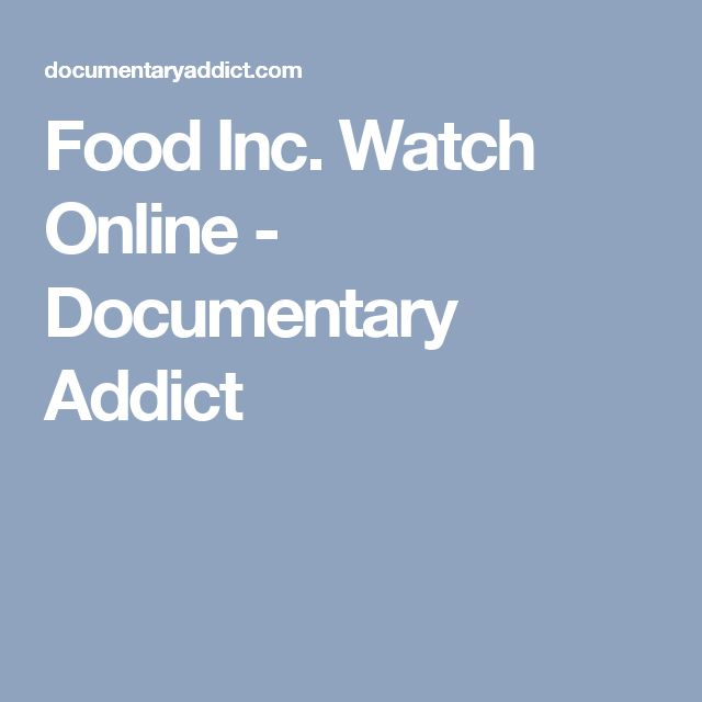 Food Inc. Watch Online - Documentary Addict