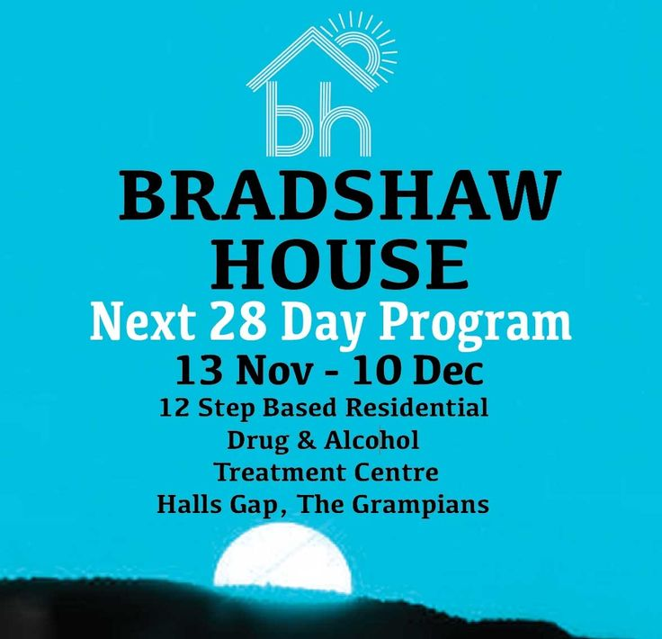 Next intake for 28 Day Program is November 13 - December 10. 2016.    Bradshaw House – The Next Step Inc offers a long term 24/7 residential 28 day treatment program, a Day Hab program and the Gariwerd Aftercare program (G.A.P. Plan).    #rehab #drugrehab #alcoholrehab #alcohol #12step #sober #28days #drugs #alcohol