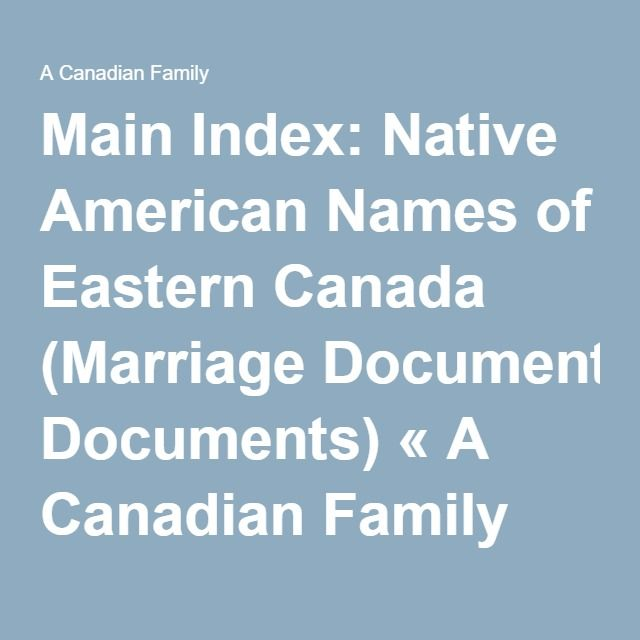 Main Index: Native American Names of Eastern Canada (Marriage Documents) « A Canadian Family