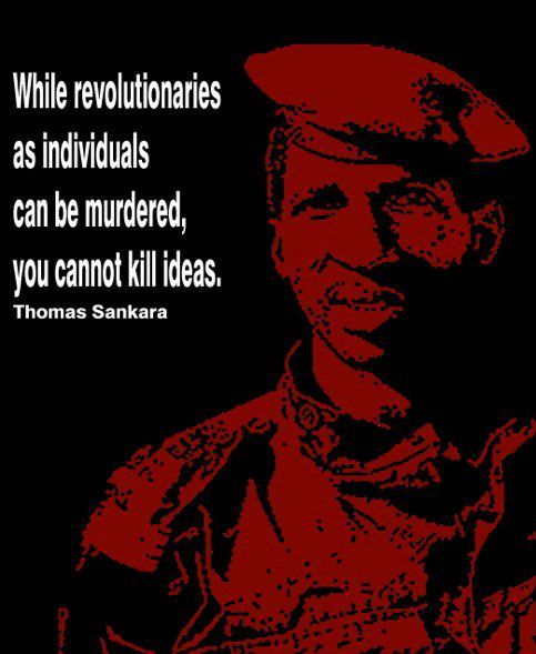 In October 1984, the late revolutionary and first president of Burkina Faso, Captain Thomas Sankara, announced during aspeech he was making: Our revolution in Burkina Faso draws on the totality of...