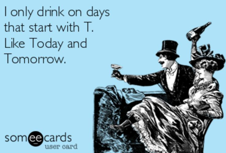 That means its a Drink Day!
