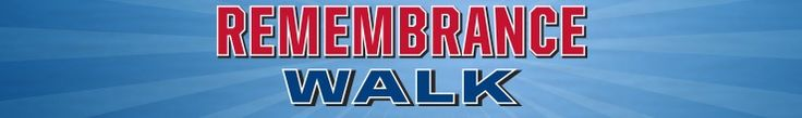 REMEMBRANCE WALK – Saturday, September 19, 2015   Rain or Shine Marina Park – Federalsburg, Md.