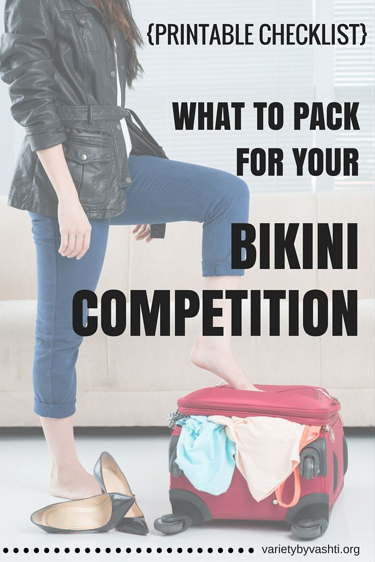 What to pack for bikini or figure competitions.  A full printable checklist