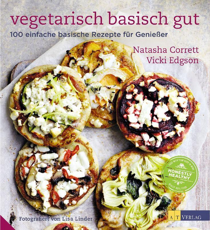 Vegetarisch basisch gut: 100 einfache basische Rezepte für Geniesser von Vicki Edgson und Natasha Corrett, AT Verlag 2013,  ISBN-13: 978-3038007029