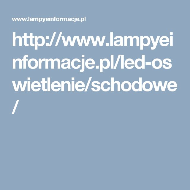 http://www.lampyeinformacje.pl/led-oswietlenie/schodowe/