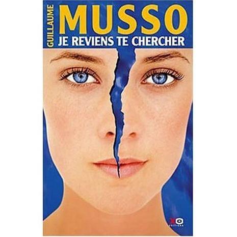 Je reviens te chercher - Guillaume Musso