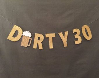 Dirty Thirty Banner and serve root beer floats!
