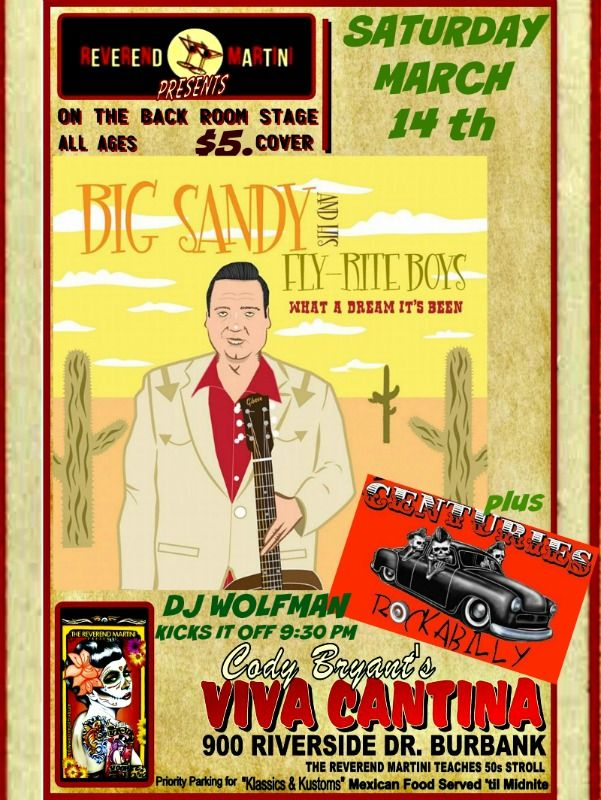 BIG SANDY & HIS FLY-RITE BOYS are back!! Reverend Martini Presents at Cody's Viva Cantina with The CENTURIES and DJ WOLFMAN Sat. March 24th! Big Sandy always a BIG Event!