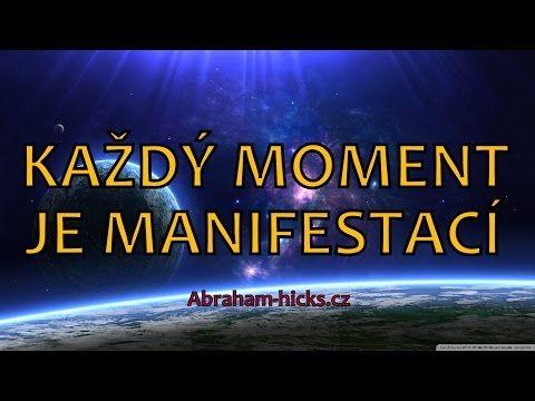Abraham Hicks - Každý moment je manifestací - YouTube