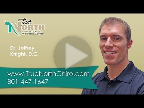 Kaysville Chiropractor | Jeffrey Knight, D.C. | True North Chiropractic & Wellness Center - YouTube