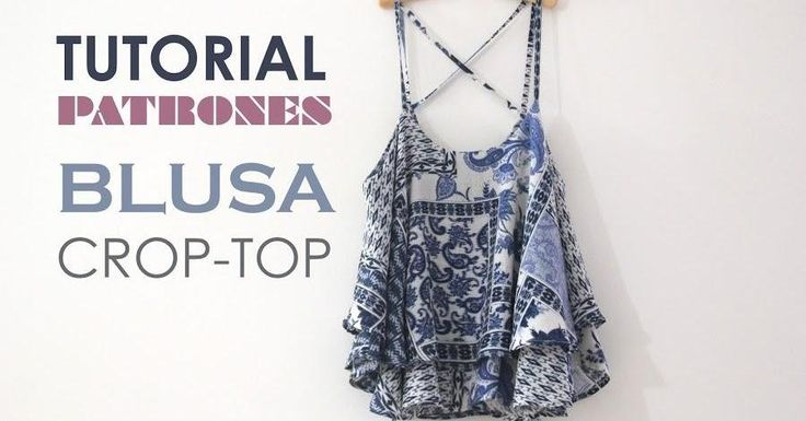 Tutorial y patrones de costura: Blusa tipo crop top