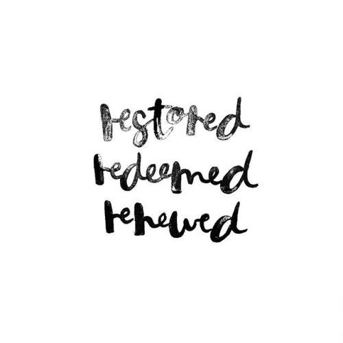 Restored. Redeemed. Renewed.