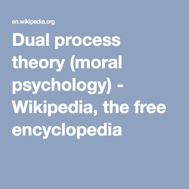 Dual process theory (moral psychology) - Wikipedia, the free encyclopedia
