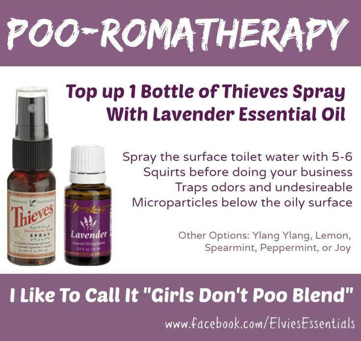 POO-ROMATHERAPY SPRAY Take a bottle of Thieves Spray, which is about 2/3 full, and top up with Young Living Lavender to fill it. First apply 5 or 6 squirts of your Poo-Romatherapy to the surface of the water in the bowl. Then do your business, no need air fresheners! Order at www.youngliving.org/elvielook Get more tips at www.facebook.com/ElviesEssentials