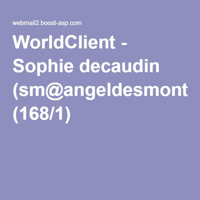 WorldClient - Sophie decaudin (sm@angeldesmontagnes.com) (168/1)