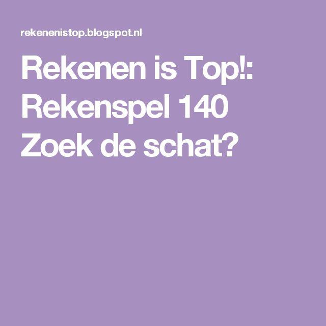 Rekenen is Top!: Rekenspel 140 Zoek de schat?