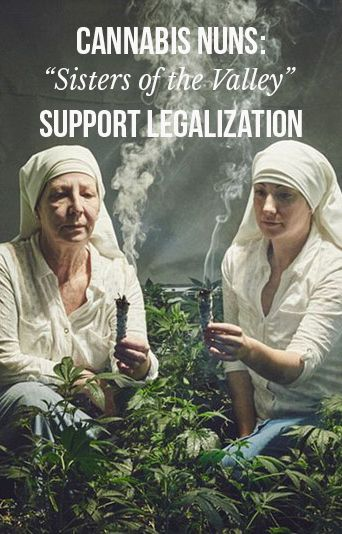 """Cannabis nuns: """"Sister of the Valley"""" support legalization 