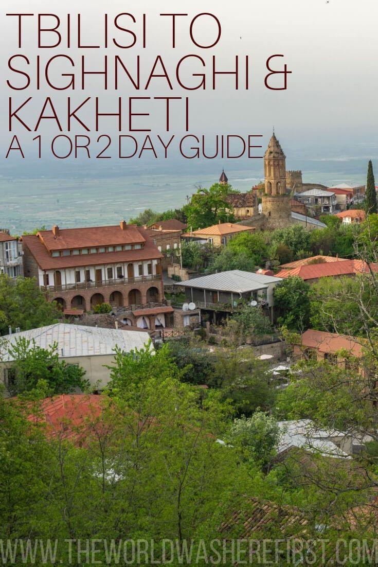 Tbilisi To Sighnaghi Kakheti Region A 1 Or 2 Day Guide Kakheti Tbilisi Wine Tourism