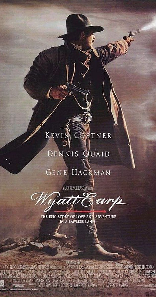Directed by Lawrence Kasdan. With Kevin Costner, Dennis Quaid, Gene Hackman, David Andrews. Wyatt Earp is a movie about a man and his family. The movie shows us the good times and the bad times of one of the West's most famous individuals.
