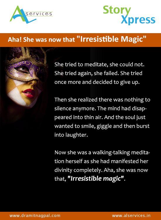And she became irresistible magic #storytelling