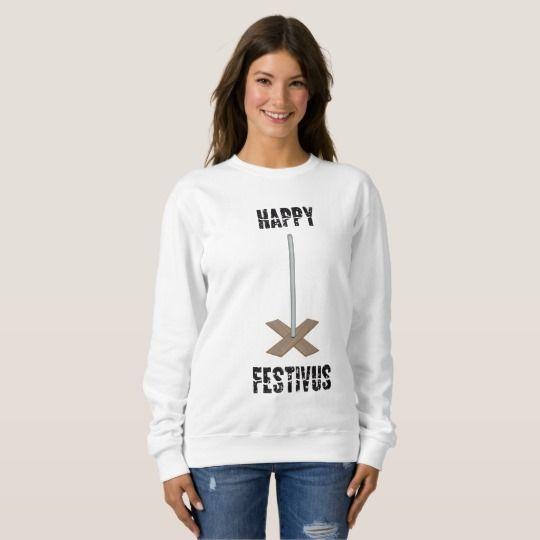 Happy Festivus womens sweatshirt