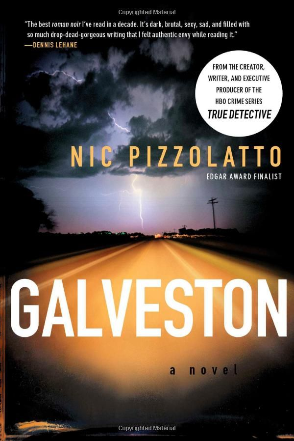 Galveston: A Novel: Nic Pizzolatto: 9781439166666: Amazon.com: Books