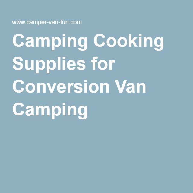 Camping Cooking Supplies for Conversion Van Camping