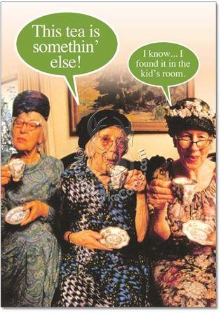 This Tea Is Somethin Card OMG Too Funny Funny Jokes