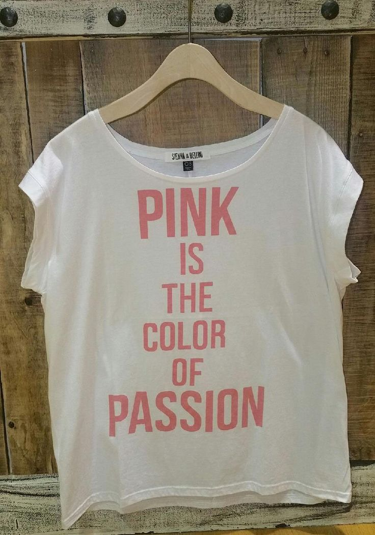 """Pink is the Color of Passion"" Graphic Tee $15.95 SiennaBellini.com"