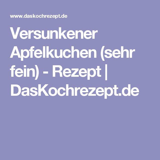Versunkener Apfelkuchen (sehr fein) - Rezept   DasKochrezept.de