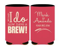 FREE SHIPPING I Do Have a Brew Reception Wedding Reunion Can Bottle Holder Party Favors Trinkets Coolers Personalized Custom Beer Can Foam by WeddingsandReunions on Etsy