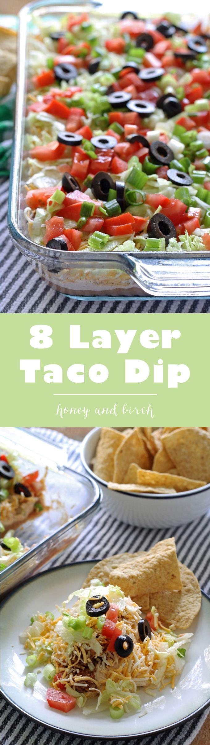 Go big with this 8 layer taco dip recipe – it is the perfect appetizer for large crowds. It's full of meat, cheese, veggies and more! | honeyandbirch.com | appetizer | taco | game day | football | ideas | for a crowd | party | food | tailgating | super bowl | easy | classic | best | dip | taco dip