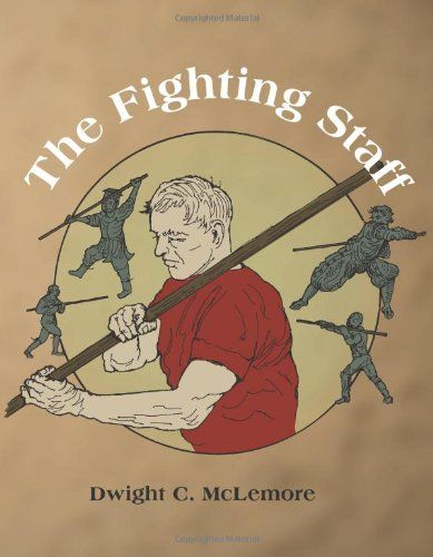 The Fighting Staff by Dwight C. McLemore,http://www.amazon.com/dp/1581607148/ref=cm_sw_r_pi_dp_T32Vsb098AJKNSTG