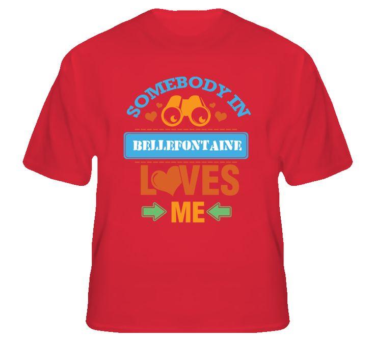Bellefontaine Ohio Somebody Loves Me T Shirt