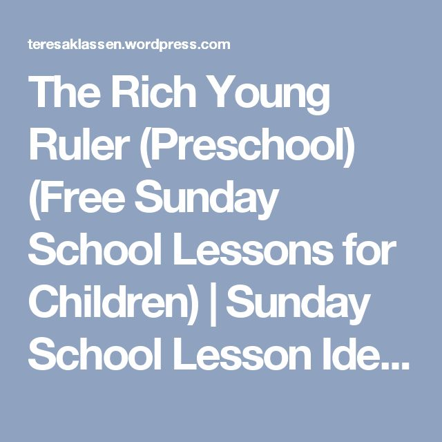 The Rich Young Ruler (Preschool) (Free Sunday School Lessons for Children) | Sunday School Lesson Ideas