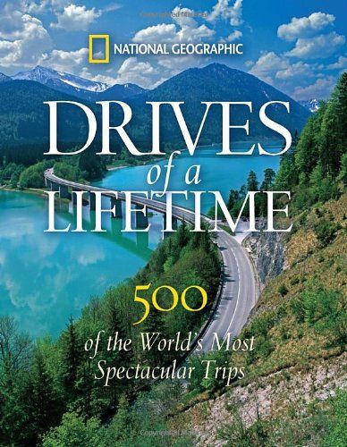 I can't wait to be able to do this with my husband!   Drives of a Lifetime: 500 of the World's Most Spectacular Trips