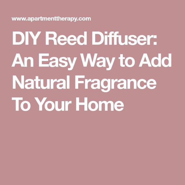 DIY Reed Diffuser: An Easy Way to Add Natural Fragrance To Your Home