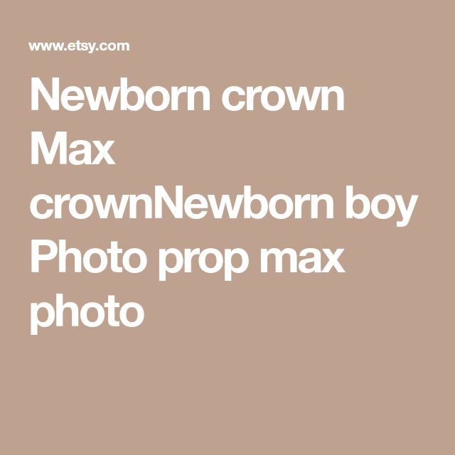 Newborn crown Max crownNewborn boy Photo prop max photo