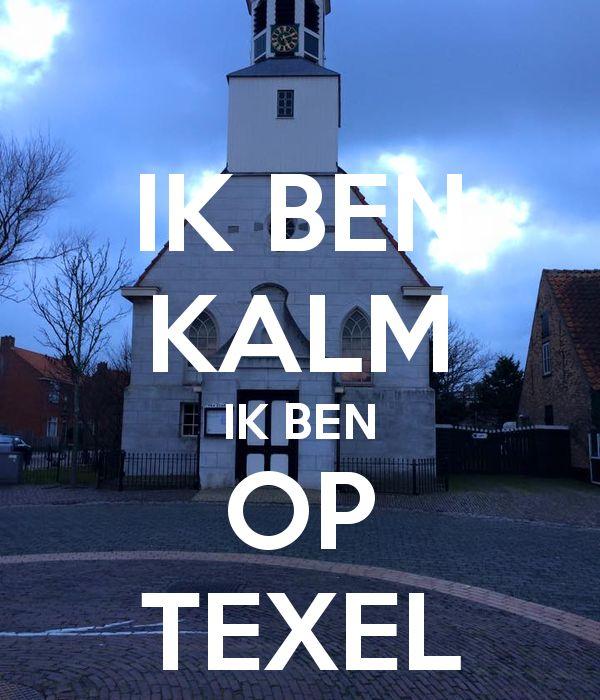 Ik ben kalm ik ben op Texel