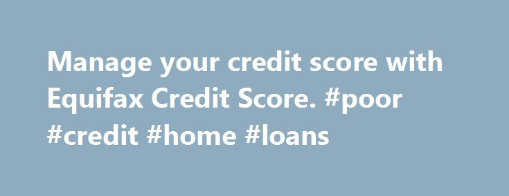 Manage your credit score with Equifax Credit Score. #poor #credit #home #loans http://credits.remmont.com/manage-your-credit-score-with-equifax-credit-score-poor-credit-home-loans/  #check credit rating free # Concerned about your credit score? No obligation 30 day FREE trial* Unlimited, easy online access to your latest credit report Unlimited access to your latest credit score Weekly alerts of any significant changes to your…  Read moreThe post Manage your credit score with Equifax Credit…