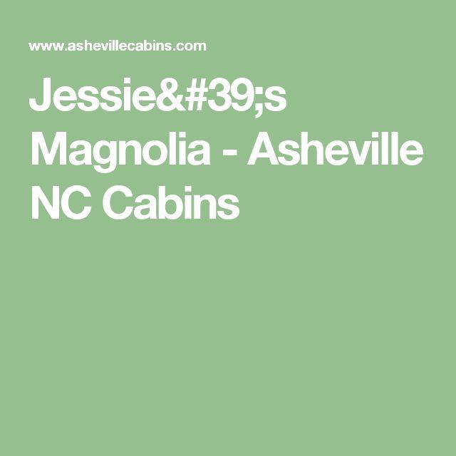 Jessie's Magnolia - Asheville NC Cabins