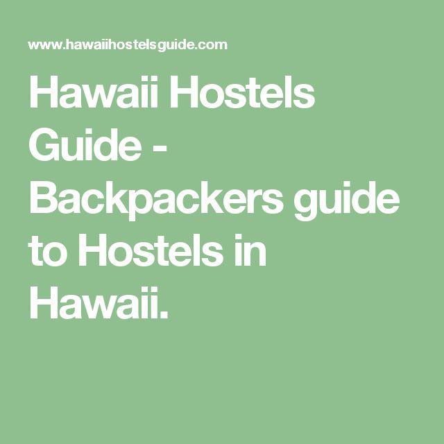 Hawaii Hostels Guide  -  Backpackers guide to Hostels in Hawaii.