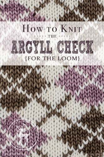 Woo Hoo! It's Day 20 of our 31 days of knitting series. Todays stitch is another color work stitch but this time we will be demonstrating on the Kiss Loom. It's called the Argyll Check.  HOW TO KNIT THE ARGYLL CHECK {FOR THE LOOM} This video is still uploading. Please check back again later. MATERIALS USED …