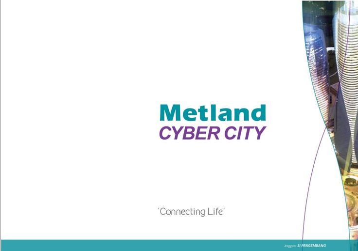 -Metland Cyber City-  Metland Cyber City, sebuah Futuristic development di barat Jakarta yang berdiri diatas lahan 60Ha akan memiliki akses langsung Toll Interchange Jakarta – Tangerang Km-11. Further Information, Please Contact : CENTURY 21 MEDITERANIA GROUP: No telf : (021 669 9000) atau (021 669 8000) atau hubungi Hotline: 085770309000