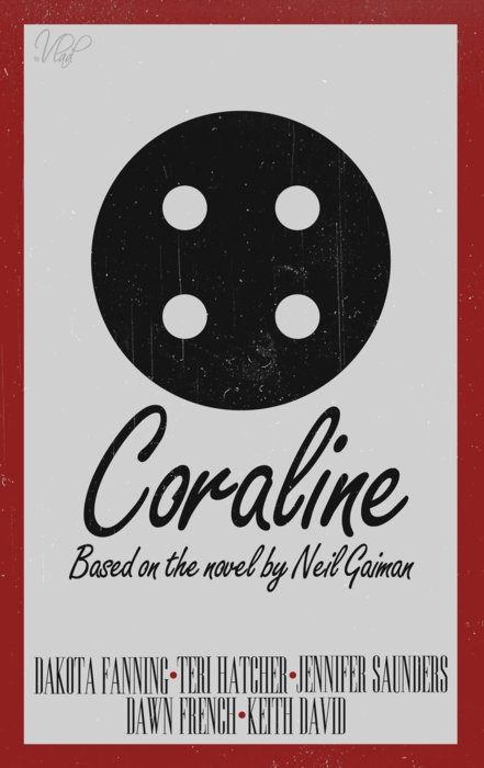Coraline. (Best claymation movie ever! One of my favorite's.)