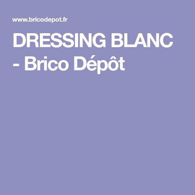 DRESSING BLANC - Brico Dépôt